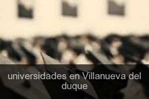Universidades en Villanueva del duque